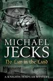 No Law in the Land: (Knights Templar 27)