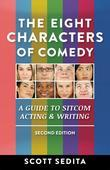 The Eight Characters of Comedy: A Guide to Sitcom Acting and Writing