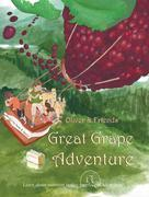 Oliver and Friends' Great Grape Adventure