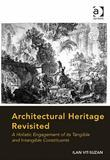 Architectural Heritage Revisited: A Holistic Engagement of its Tangible and Intangible Constituents