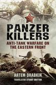 Panzer killers: Anti-tank Warfare on the Eastern Front