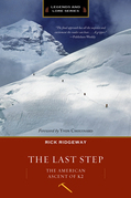 The Last Step (Legends & Lore edition): The American Ascent of K2