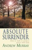 Absolute Surrender (eBook): How to walk in perfect peace with God