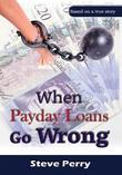 When Payday Loans Go Wrong