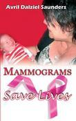 Mammograms Save Lives