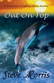 Out on Top - A Collection of Upbeat Short Stories