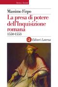 La presa di potere dell'Inquisizione romana