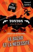 Le Bazar et la Nécessité ( Tonton sème le doute)
