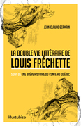 La double vie littéraire de Louis Fréchette
