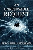 An Unrefusable Request