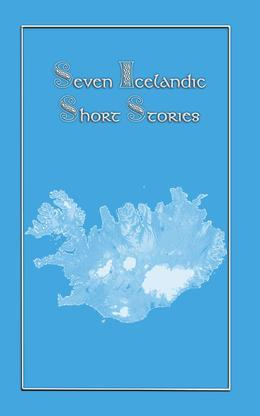 Seven Icelandic Short Stories