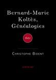 Bernard-Marie Koltès, Généalogies