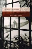 The Boy Who Loved Anne Frank: A Novel