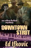 Downtown Strut: An Edna Ferber Mystery