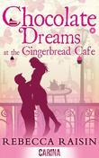 Chocolate Dreams at the Gingerbread Cafe (The Gingerbread Cafe - Book 2)