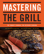 Mastering the Grill: The Owner's Manual for Outdoor Cooking