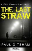 The Last Straw (A DCI Warren Jones Novel - Book 1)