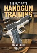 The Ultimate Handgun Training Handbook