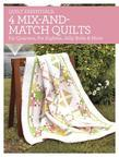 Quilt Essentials - 4 Mix-And-Match Quilts: Fat Quarters, Fat Eighths, Jelly Rolls & More