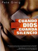 Cuando Dios Guarda Silencio: Capte El Silencio de Una Oracion No Contestada