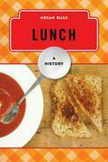 Lunch: A History
