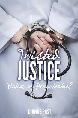 Twisted Justice: Victim or Perpetrator?