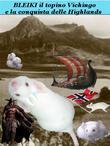 Bleiki il topino vichingo e la conquista delle highlands