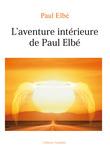 Aventure intérieure de Paul Elbé