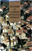 Les Celleres et la naissance du village en Roussillon