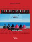 Bronzini, l'uomo che volle farsi Re ma sbagliò costellazione. Criminale per caso, pittore da sempre