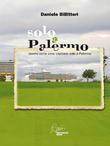 Solo a Palermo, ovvero certe cose capitano solo a Palermo