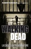 The Walking Dead - La caduta del Governatore