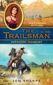 The Trailsman #315: Missouri Manhunt