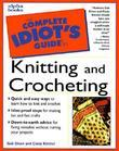 The Complete Idiot's Guide to Knitting & Crocheting