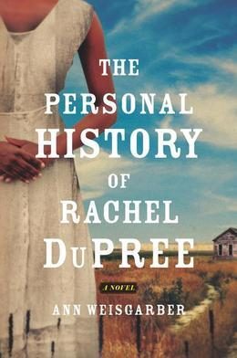 The Personal History of Rachel DuPree: A Novel