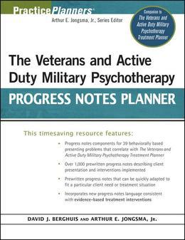 The Veterans and Active Duty Military Psychotherapy Progress Notes Planner