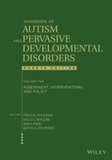 Handbook of Autism and Pervasive Developmental Disorders, Assessment, Interventions, and Policy