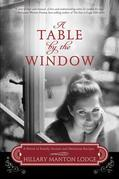 A Table by the Window: A Novel of Family Secrets and Heirloom Recipes