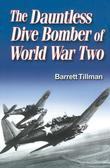 The Dauntless Dive Bomber of World War Two