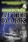 Edinburgh After Dark: Vampires, ghosts and witches of the old town