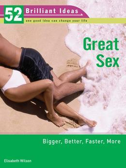 Great Sex (52 Brilliant Ideas)