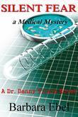 Silent Fear: A Medical Mystery (Dr. Danny Tilson Novels #2)