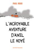 L'incroyable aventure d'Axel le noyé