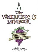 The Vinedresser's Notebook: Spiritual Lessons in Pruning, Waiting, Harvesting and Abundance