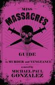 Miss Massacre's Guide to Murder and Vengeance