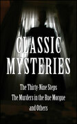 Classic Mysteries: The Thirty-Nine Steps, The Murders in the Rue Morgue and Othe