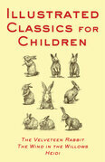 Illustrated Classics for Children: The Velveteen Rabbit, The Wind in the Willows