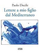Lettere a mio figlio dal Mediterraneo