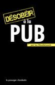 Désobéir à la pub