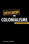 Désobéir au colonialisme